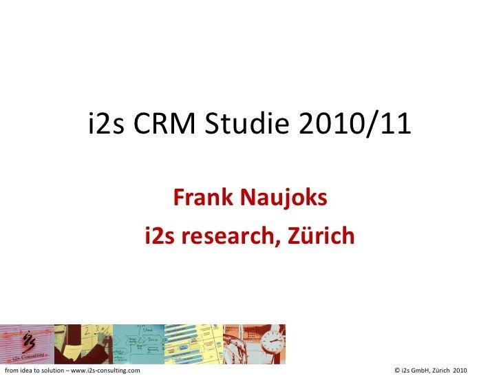 i2s CRM Studie 2010/11                                                      Frank Naujoks                                 ...