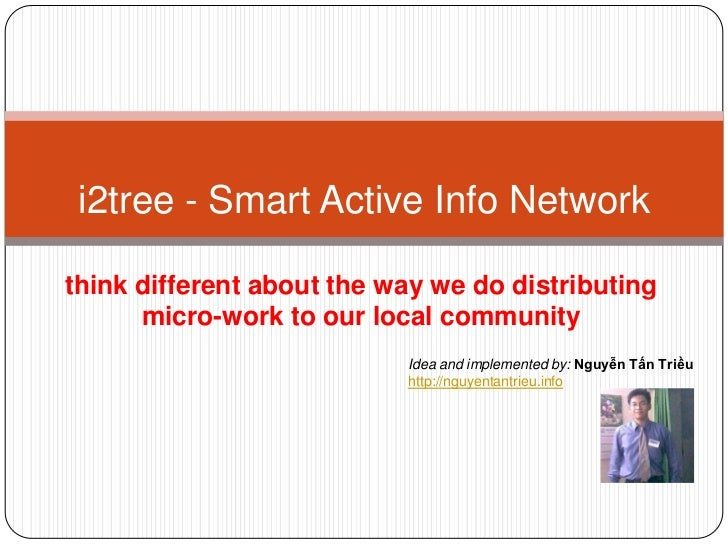 i2tree - Smart Active Info Networkthink different about the way we do distributing      micro-work to our local community ...