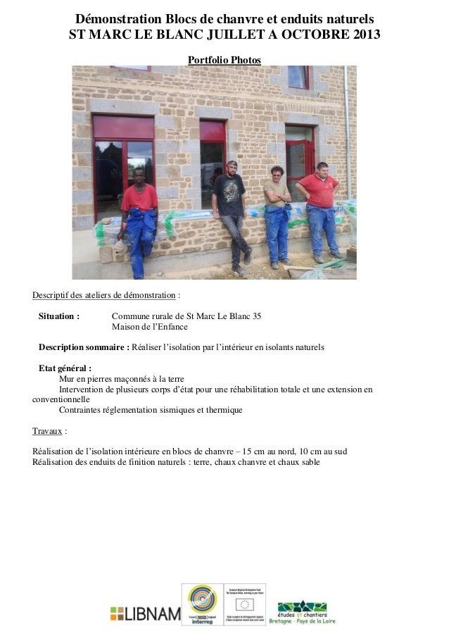 Démonstration Blocs de chanvre et enduits naturels ST MARC LE BLANC JUILLET A OCTOBRE 2013 Portfolio Photos Descriptif des...
