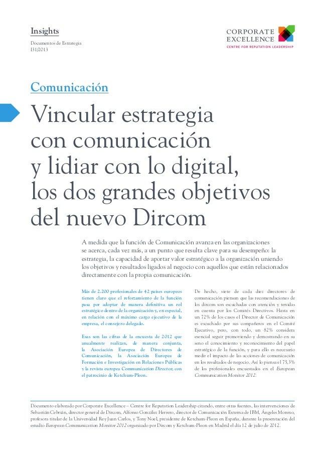 Insights Documentos de Estrategia I31/2013  Comunicación  Vincular estrategia con comunicación y lidiar con lo digital, lo...