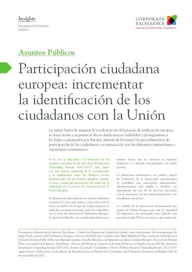 Insights Documentos de Estrategia I35/2012  Asuntos Públicos  Participación ciudadana europea: incrementar la identificaci...