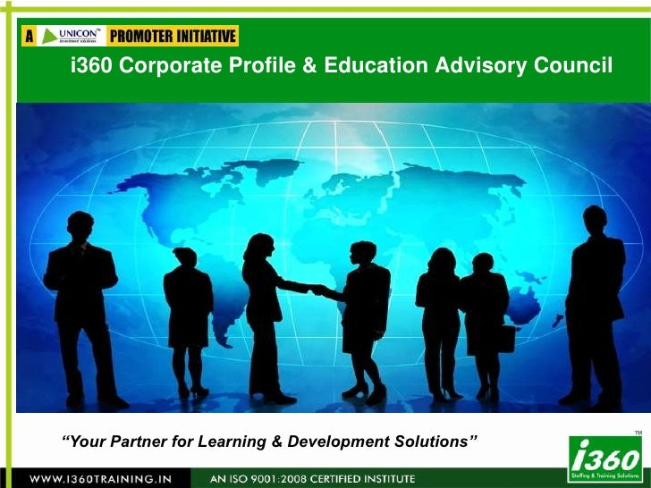 "i360 Corporate Profile & Education Advisory Council<br />""Your Partner for Learning & Development Solutions""<br />"