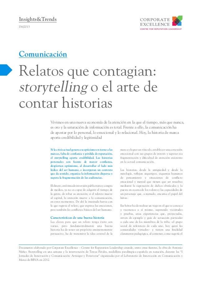 Insights&Trends I36/2013  Comunicación  Relatos que contagian: storytelling o el arte de contar historias Vivimos en una n...