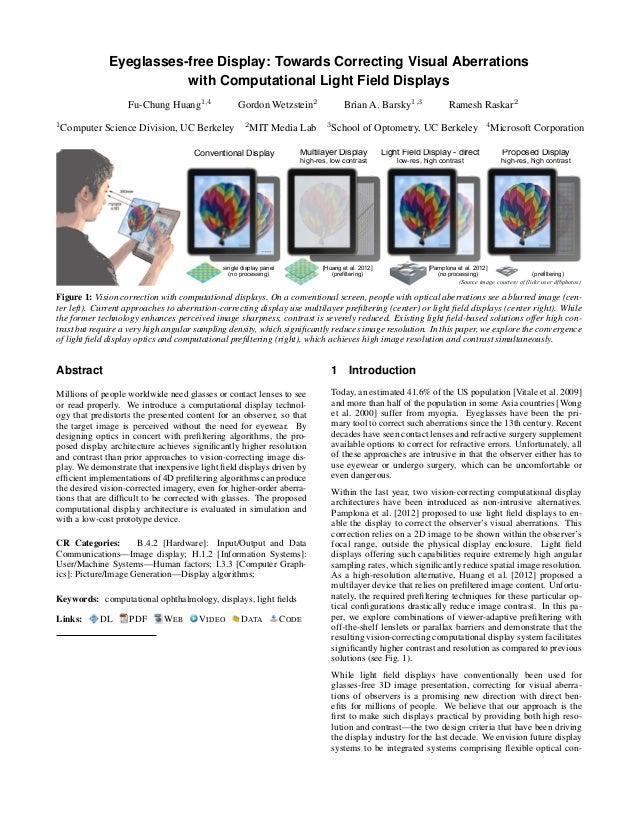 Eyeglasses-free Display: Towards Correcting Visual Aberrations with Computational Light Field Displays Fu-Chung Huang1,4 G...