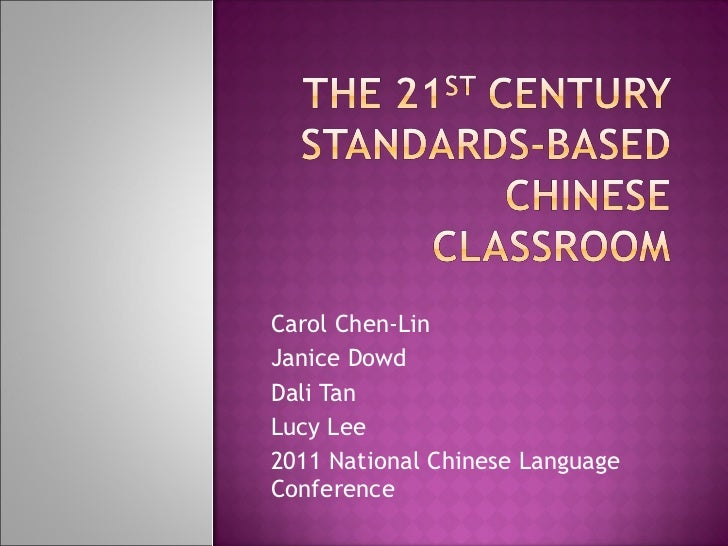 C. Chen-Lin, J. Dowd, L. Lee, D. Tan: The 21st-Century Standards-Based Chinese Classroom (I3)