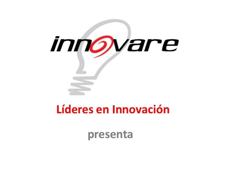 Líderes en Innovación      presenta