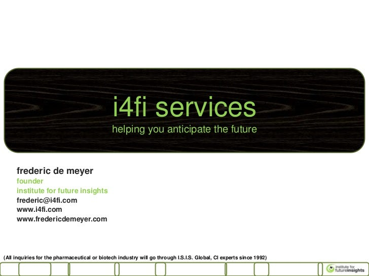 i4fi services                                              helping you anticipate the future     frederic de meyer     fou...