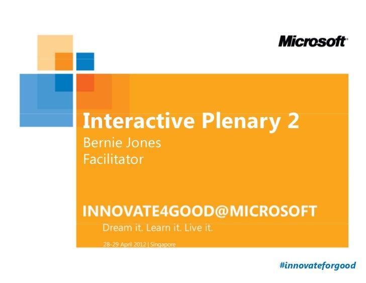 I4G Day1_Interactive Plenary Part 2 by Bernie Jones