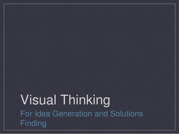 Visual ThinkingFor Idea Generation and SolutionsFinding