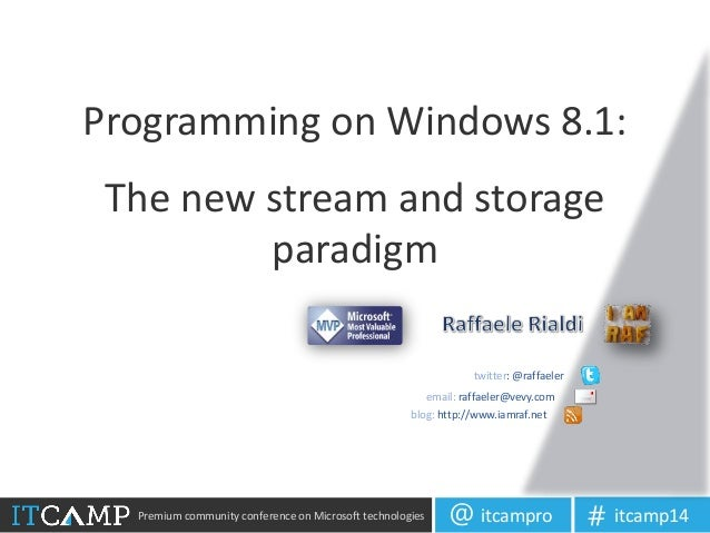 Premium community conference on Microsoft technologies itcampro@ itcamp14# The new stream and storage paradigm twitter: @r...