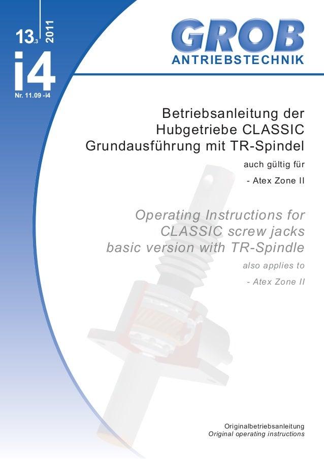 ANTRIEBSTECHNIK i4 2011 Nr. 11.09 -i4 Betriebsanleitung der Hubgetriebe CLASSIC Grundausführung mit TR-Spindel auch gültig...