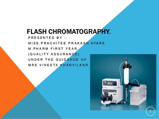 Flash Chromatography Flash Chromatography