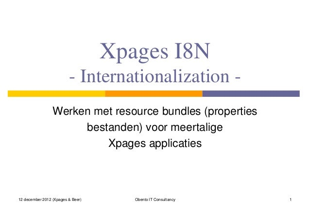 Xpages I8N                         - Internationalization -                 Werken met resource bundles (properties       ...