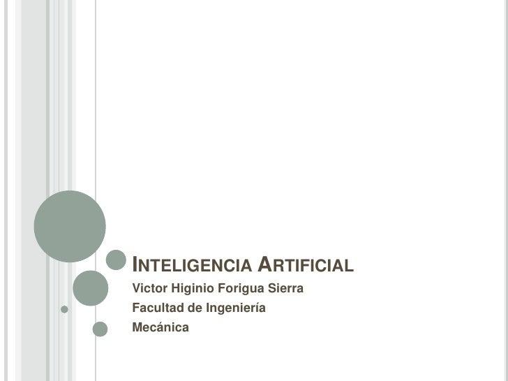 INTELIGENCIA ARTIFICIALVictor Higinio Forigua SierraFacultad de IngenieríaMecánica