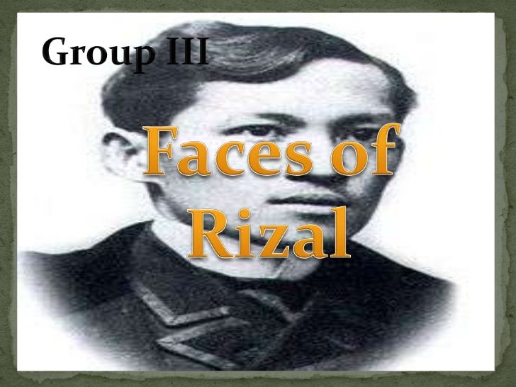 Group III<br />Faces of Rizal<br />