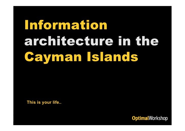 Information architecture in the Cayman Islands architecture  This is your life..