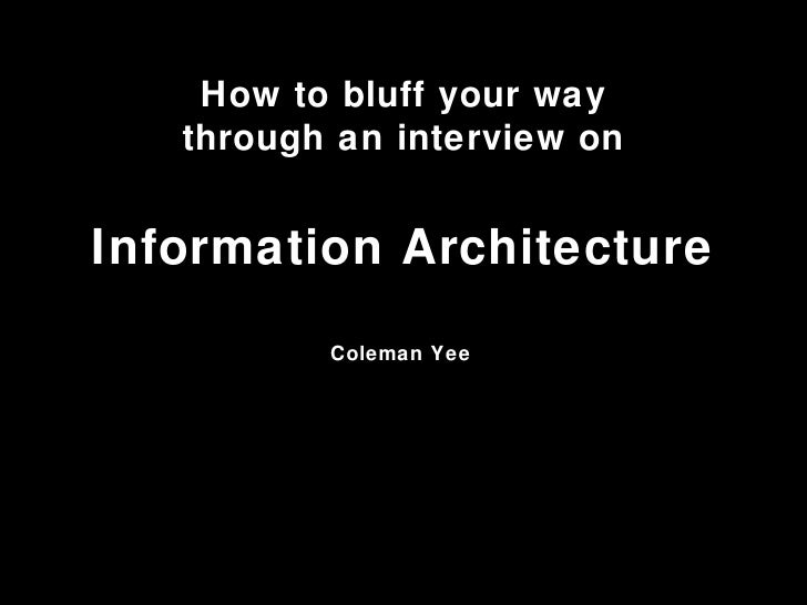 Information Architecture How to bluff your way through an interview on Coleman Yee