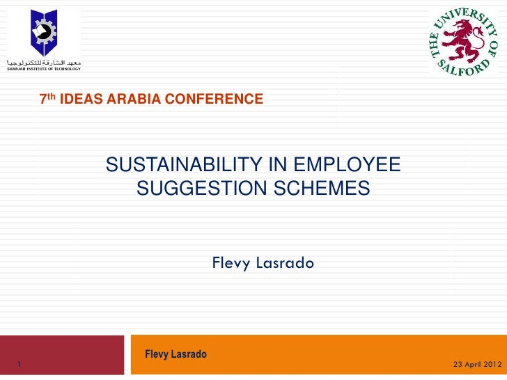 7th IDEAS ARABIA CONFERENCE           SUSTAINABILITY IN EMPLOYEE             SUGGESTION SCHEMES                           ...