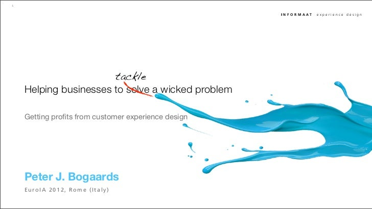 Helping businesses to solve a wicked problem: Getting profits from CX design