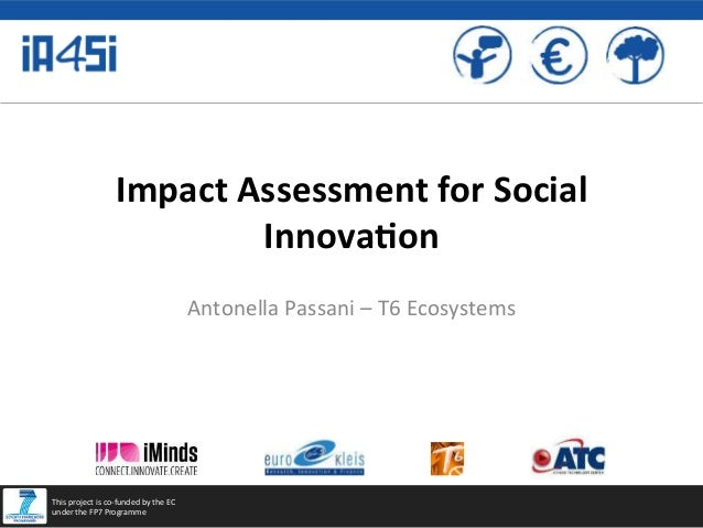 Impact	   Assessment	   for	   Social	    Innova3on	    Antonella	   Passani	   –	   T6	   Ecosystems	     This	   project...
