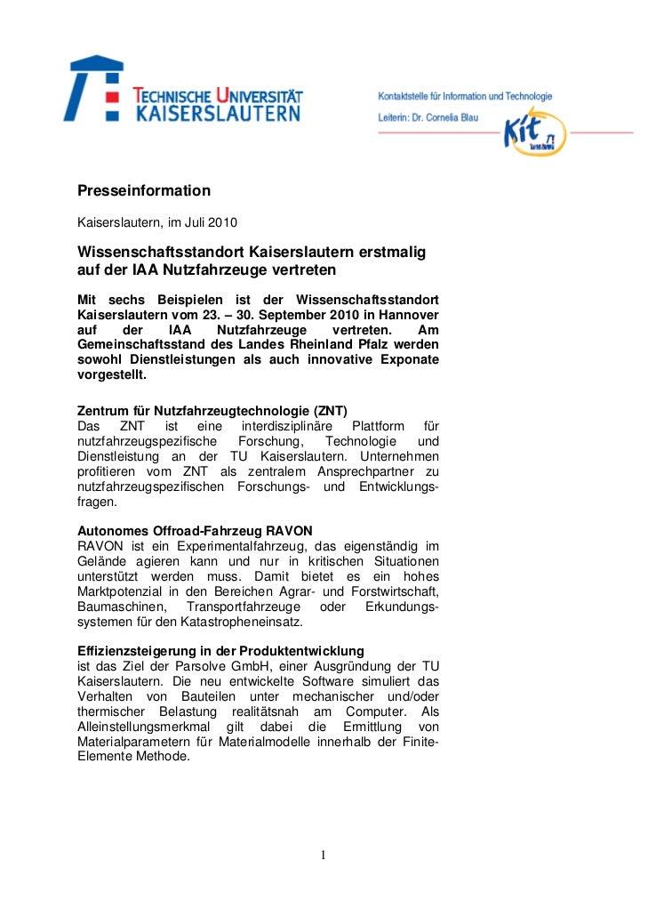 PresseinformationKaiserslautern, im Juli 2010Wissenschaftsstandort Kaiserslautern erstmaligauf der IAA Nutzfahrzeuge vertr...