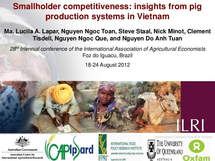 Smallholder competitiveness: insights from pig          production systems in VietnamMa. Lucila A. Lapar, Nguyen Ngoc Toan...
