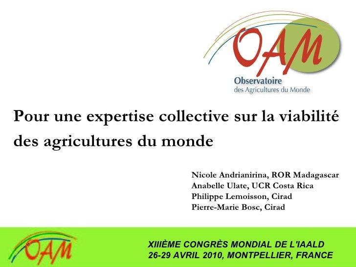 Pour une expertise collective sur la viabilité des agricultures du monde   XIIIÈME CONGRÈS MONDIAL DE L'IAALD  26-29 AVRIL...