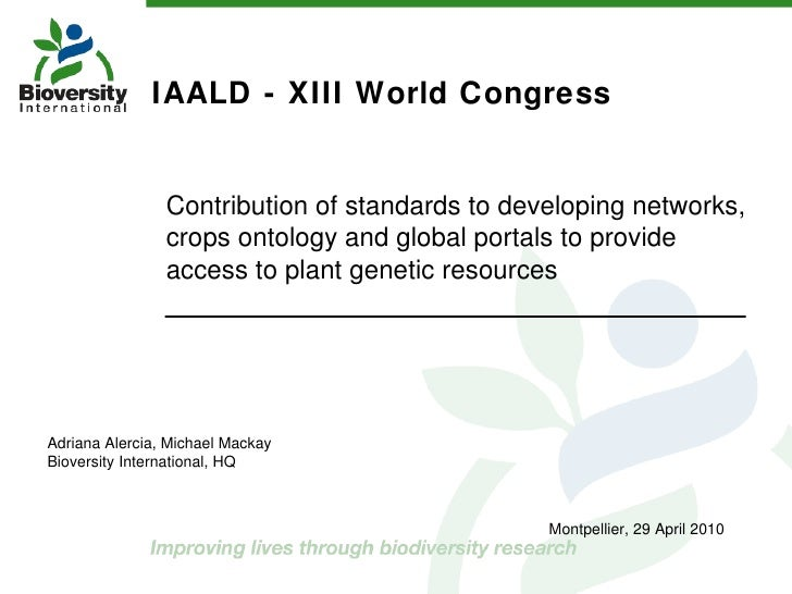 IAALD - XIII World Congress  Contribution of standards to developing networks, crops ontology and global portals to provid...