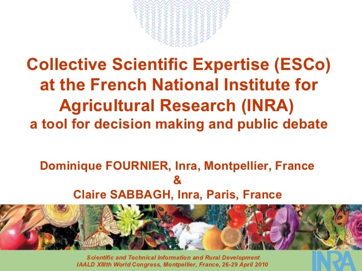 Collective Scientific Expertise (ESCo) at the French National Institute for Agricultural Research (INRA)   a tool for deci...
