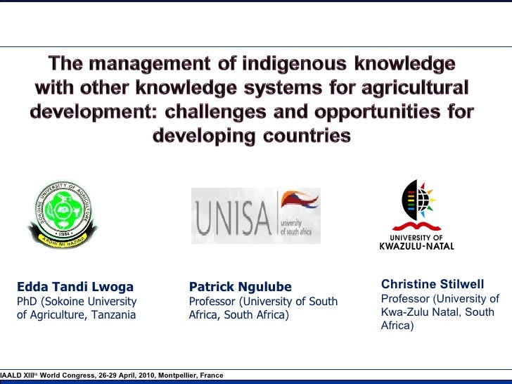 The management of indigenous knowledge with other knowledge systems for agricultural development: Challenges and opportunities for developing countries