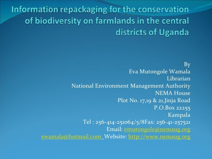 By Eva Mutongole Wamala Librarian National Environment Management Authority NEMA House Plot No. 17,19 & 21,Jinja Road P....
