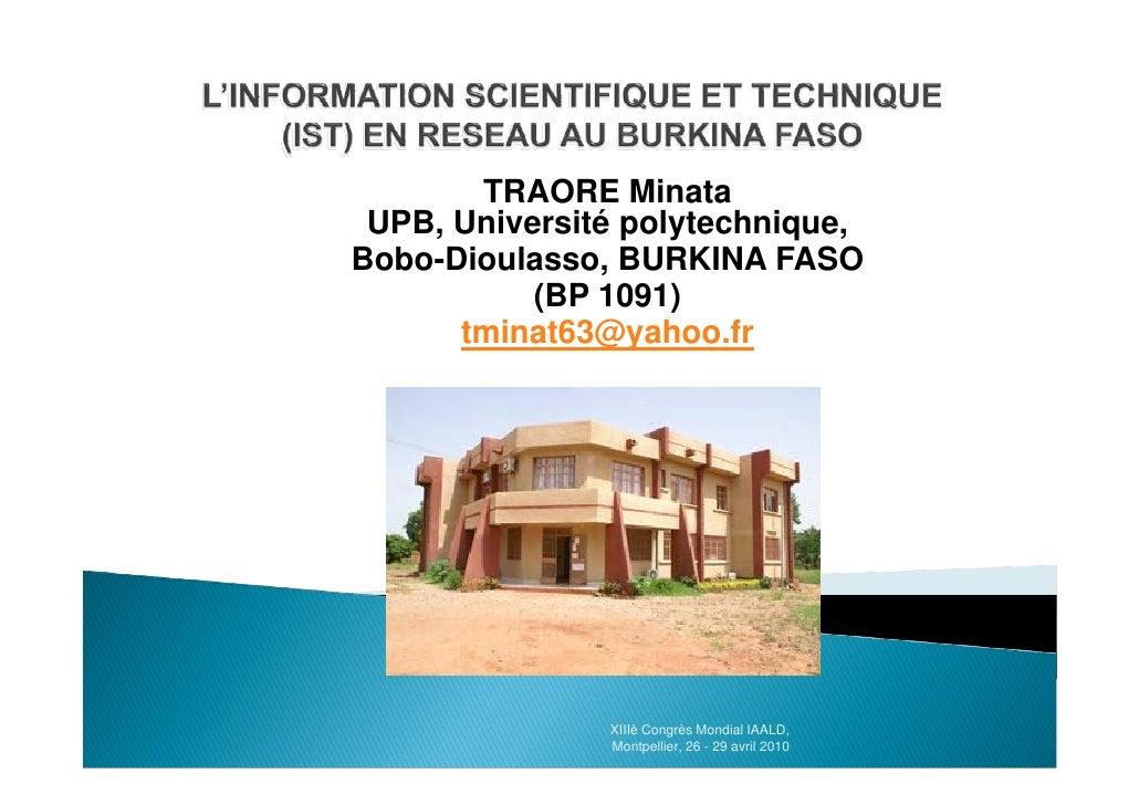 TRAORE Minata  UPB, Université polytechnique, Bobo-Dioulasso, BURKINA FASO            (BP 1091)       tminat63@yahoo.fr   ...