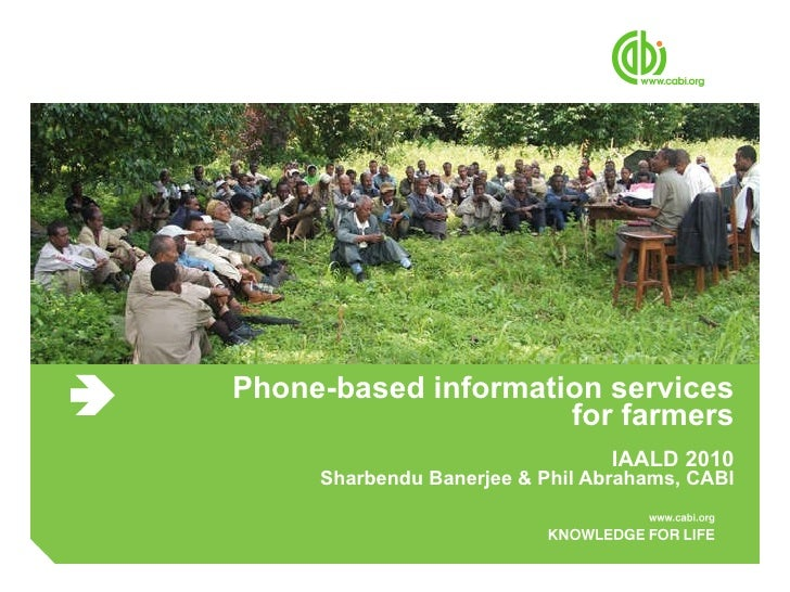Phone-based information services for farmers IAALD 2010 Sharbendu Banerjee & Phil Abrahams, CABI