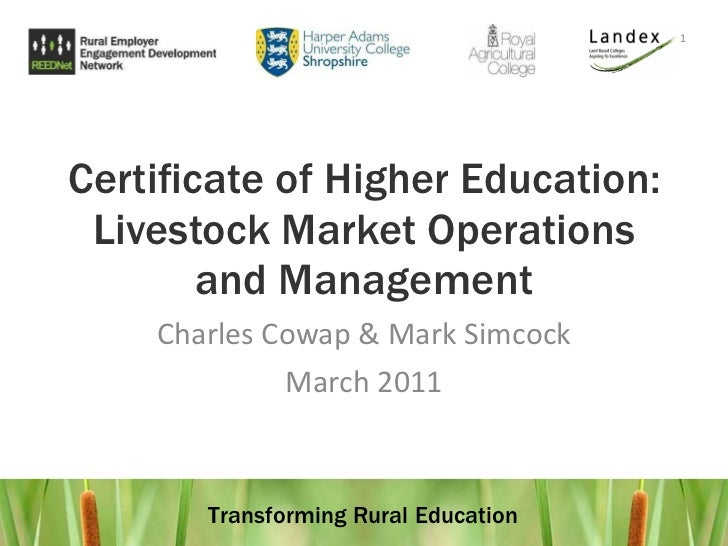 Certificate of Higher Education: Livestock Market Operations and Management Charles Cowap & Mark Simcock March 2011