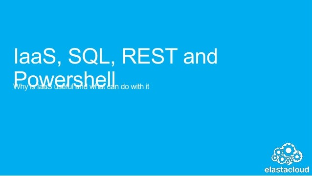 Iaas, sql, rest and powershell