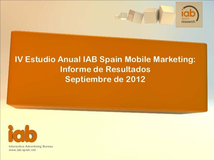 IV Estudio Anual IAB Spain Mobile Marketing: Informe de Resultados Septiembre de 2012 (iAB Spain) -SEP12