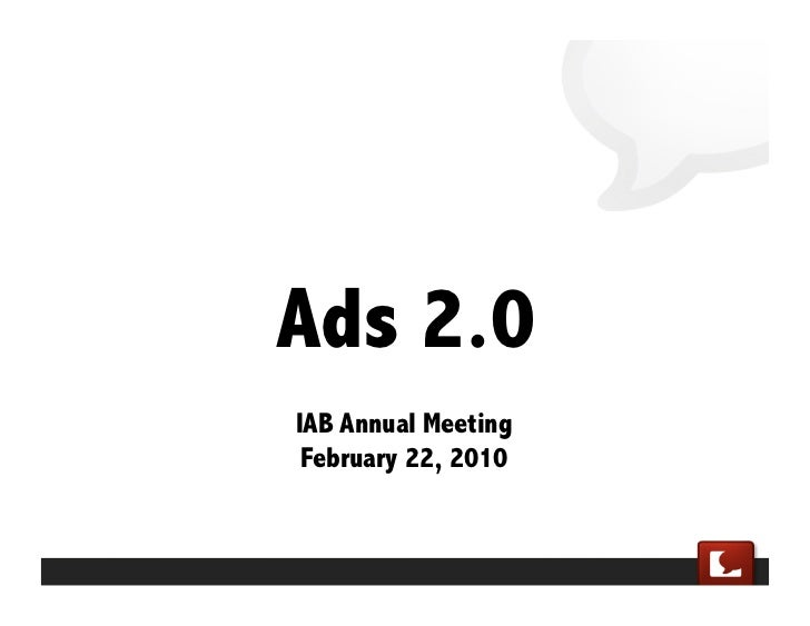 Ads 2.0 IAB Annual Meeting  February 22, 2010