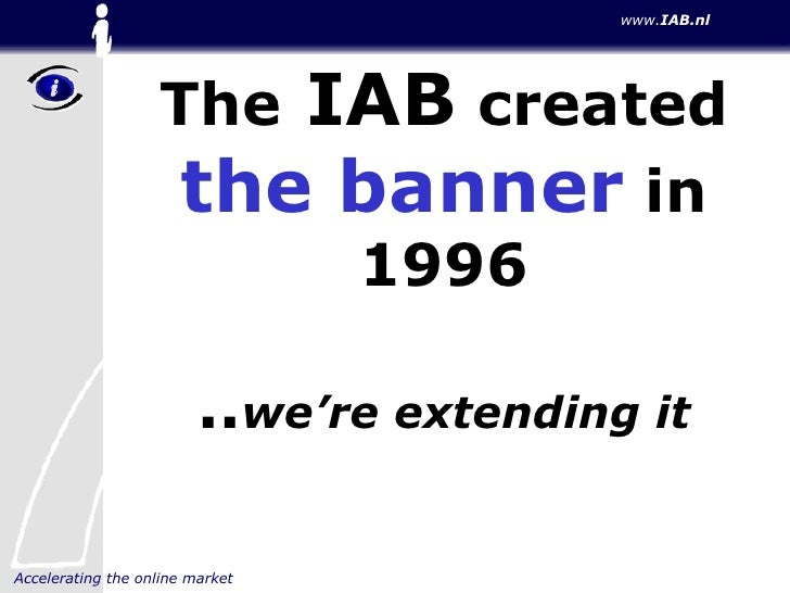 The  IAB  created  the banner  in 1996 .. we're extending it