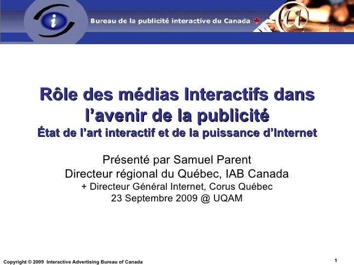 Rôle des médias Interactifs dans l'avenir de la publicité État de l'art interactif et de la puissance d'Internet Présenté ...