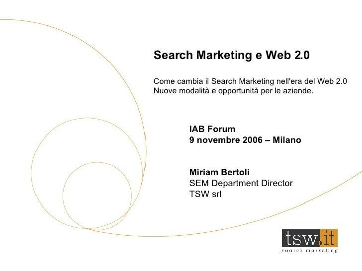 Search Marketing e Web 2.0   Come cambia il Search Marketing nell'era del Web 2.0  Nuove modalità e opportunità per le azi...
