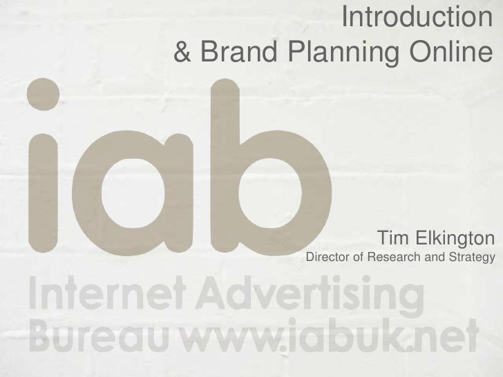 Introduction & Brand Planning Online<br />Tim Elkington<br /> Director of Research and Strategy<br />