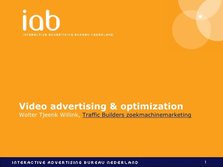 Video advertising & optimizationWolter Tjeenk Willink, Traffic Builders zoekmachinemarketing<br />