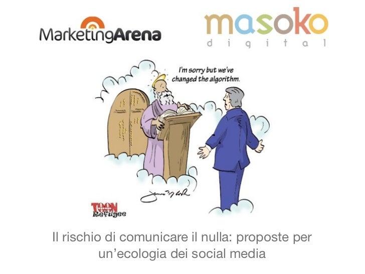 Il rischio di comunicare il nulla: proposte per          un'ecologia dei social media