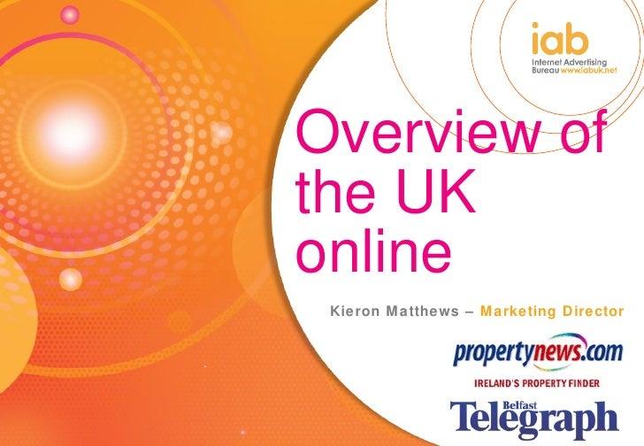 Overview of the UK online Kieron Matthews –  Marketing Director