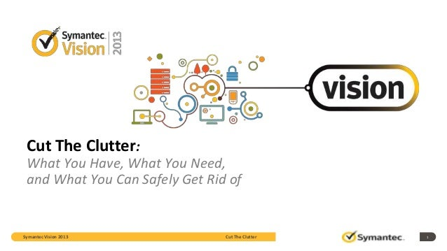 Cut The Clutter: What You Have, What You Need, and What You Can Safely Get Rid of