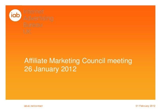 Affiliate Marketing Council meeting 26 January 2012 01 February 2012iabuk.net/contact