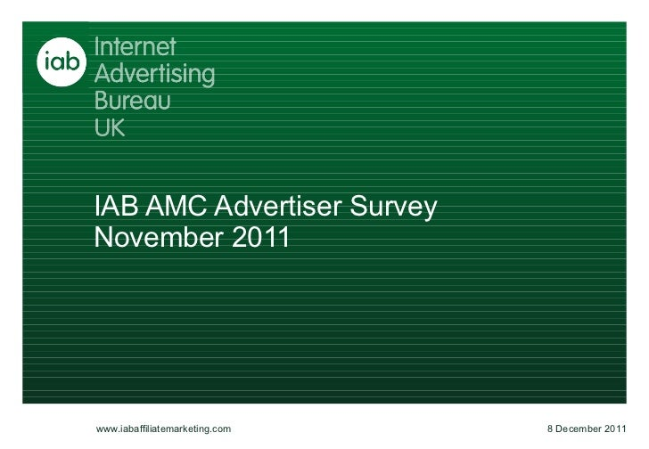 IAB AMC Advertiser Survey November 2011 8 December 2011 www.iabaffiliatemarketing.com