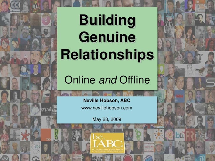 Building   Genuine Relationships Online and Offline    Neville Hobson, ABC    www.nevillehobson.com         May 28, 2009