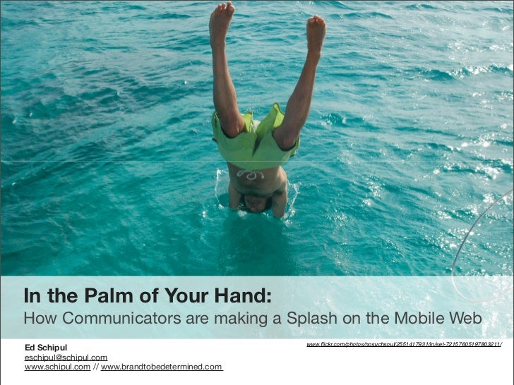 In the palm of your hand:  How Communicators are making a splash on the Mobile Web