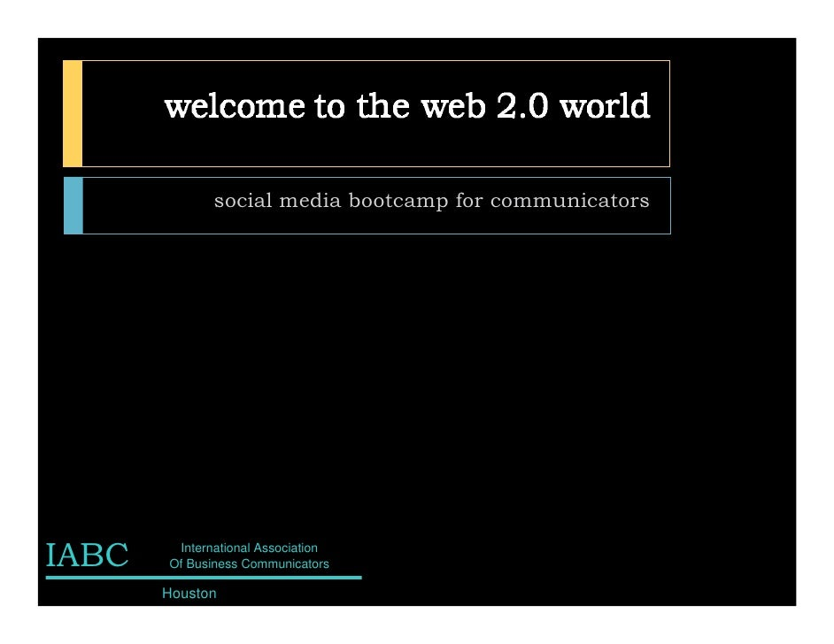 social media bootcamp for communicators     IABC    International Association        Of Business Communicators         Hou...